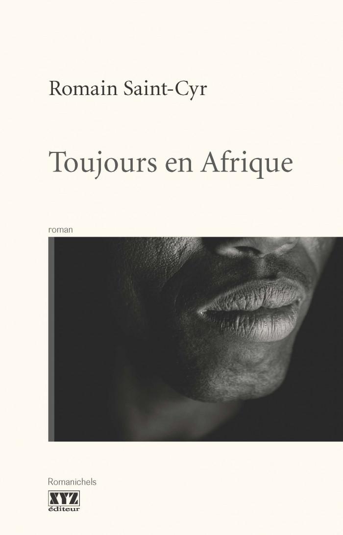Toujours en Afrique de Romain Saint-Cyr